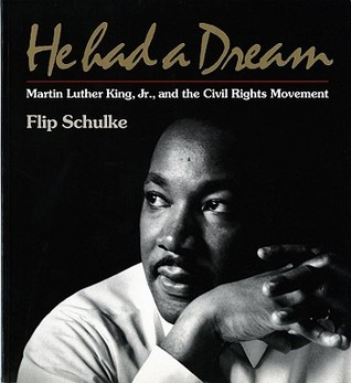 He Had a Dream: Martin Luther King, Jr. and the Civil Rights Movement