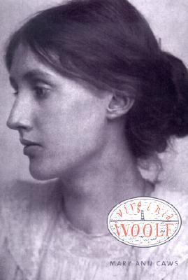 Virginia woolf: overlook illustrated lives by Mary Ann Caws