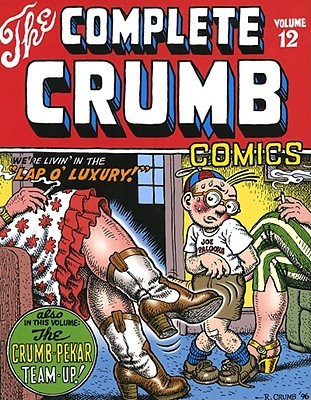 "The Complete Crumb Comics, Vol. 12: We're Livin' in the ""Lap o' Luxury!"""