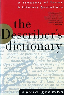 The Describer's Dictionary: A Treasury of Terms  Literary Quotations