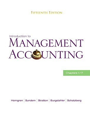 Introduction to Management Accounting: Chapters 1-17