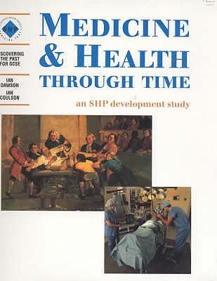 Medicine & Health Through Time: Student's Book (Discovering The Past For Gcse)