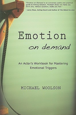 Emotion on Demand: An Actor's Workbook for Mastering Emotional Triggers