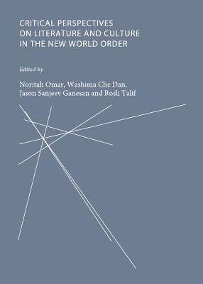 Critical Perspectives on Literature and Culture in the New World Order