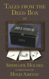 Tales From the Deed Box of John H. Watson MD