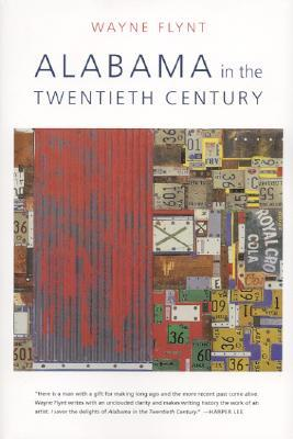 Alabama in the Twentieth Century by Wayne Flynt