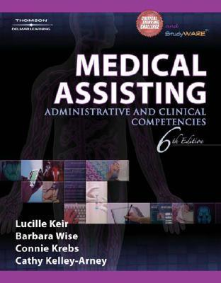 Medical Assisting: Administrative and Clinical Competencies