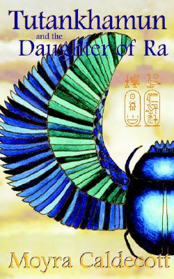 Tutankhamun and the Daughter of Ra (Egyptian Sequence #3)