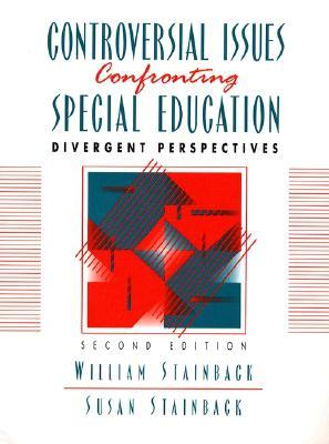 Controversial Issues Confronting Special Education: Divergent Perspectives