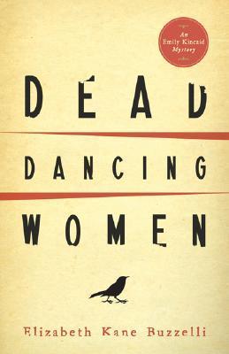 Dead Dancing Women (Emily Kincaid Mysteries, #1)