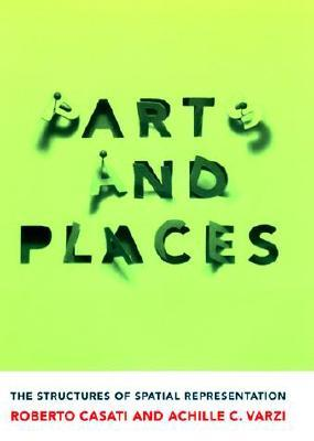 Parts and Places: The Structures of Spatial Representation (ePUB)