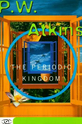 The Periodic Kingdom by Peter   Atkins
