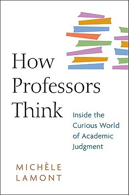 How Professors Think by Michèle Lamont