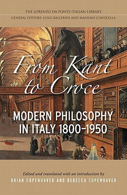 Ebook From Kant to Croce: Modern Philosophy in Italy, 1800-1950 by Brian P. Copenhaver DOC!