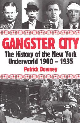 Gangster City by Patrick Downey