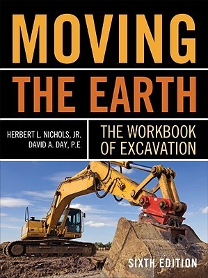Moving the Earth: The Workbook of Excavation Sixth Edition