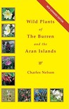 Wild Plants of the Burren and the Aran Islands by Charles Nelson