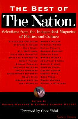 The Best of The Nation: Selections from the Independent Magazine of Politics and Culture