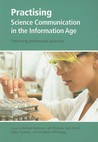 Practising Science Communication in the Information Age: Theorizing Professional Practices