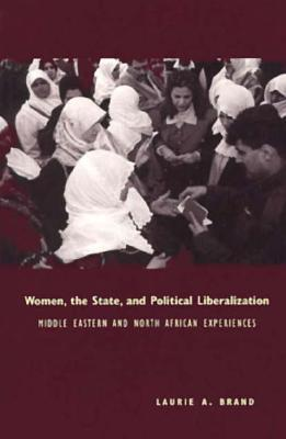 Women, the State, and Political Liberalization: Middle Eastern and North African Experiences