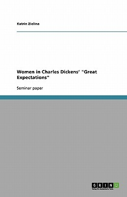 "Women in Charles Dickens' ""Great Expectations"""