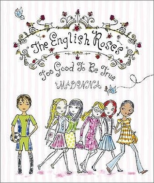 The English Roses: Too Good To Be True
