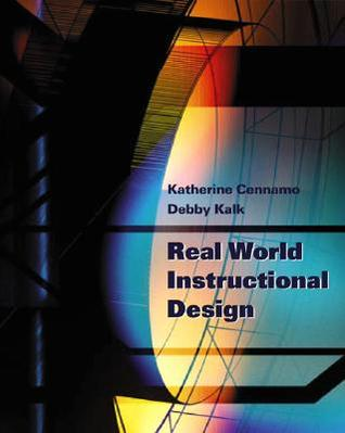 Real World Instructional Design by Katherine Cennamo