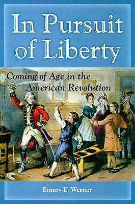 In Pursuit of Liberty: Coming of Age in the American Revolution
