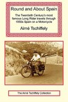 Round and about Spain: The Twentieth Century's Most Famous Long Rider Travels Through 1950s Spain on a Motorcycle