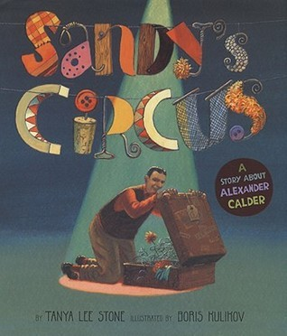 Sandy's Circus: A Story About Alexander Calder