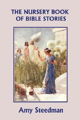 The Nursery Book Of Bible Stories by Amy Steedman