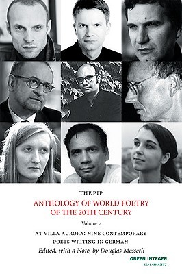 The PIP Anthology of World Poetry, no. 7: At Villa Aurora: Nine Contemporary Poets Writing in German