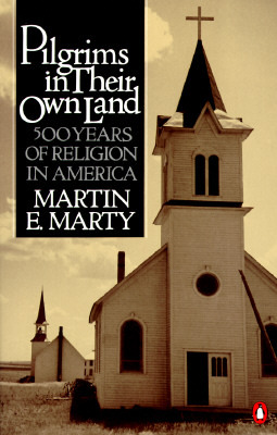 Ebook Pilgrims in Their Own Land: 500 Years of Religion in America by Martin E. Marty read!