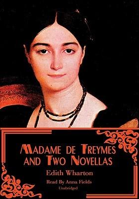 Madame De Treymes & Two Novellas
