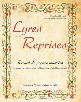 Lyres Reprises: Recueil de po�sies illustr�es obtenues par transmission m�dianimique et fluidique directe
