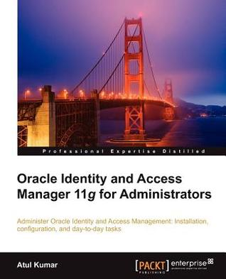 oracle-identity-and-access-manager-11g-for-administrators