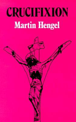 Crucifixion by Martin Hengel
