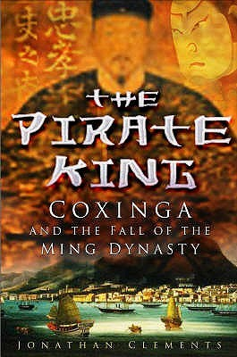 Coxinga and the fall of the ming dynasty by jonathan clements fandeluxe Choice Image