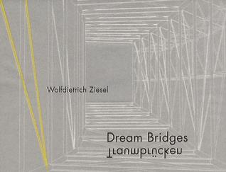 Dream Bridges / Traumbr Cken