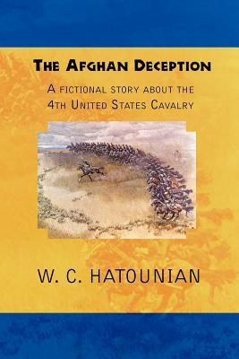 The Afghan Deception: A Fictional Story about the 4th United States Cavalry