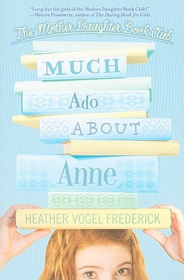 Much Ado About Anne(The Mother-Daughter Book Club 2)