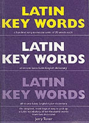 Latin Key Words: The Basic 2,000 Word Vocabulary Arranged By Frequency In A Hundred Units, With Comprehensive Latin And English Indexes