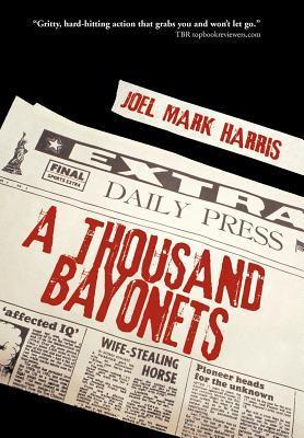 Ebook A Thousand Bayonets by Joel Mark Harris DOC!