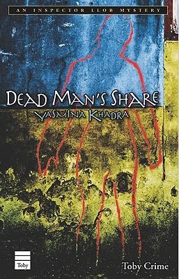 Dead Man's Share by Yasmina Khadra