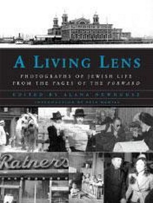 A Living Lens: Photographs of Jewish Life from the Pages of the Forward: Photographs of Jewish Life from the Pages of the Forward