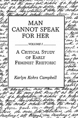 Man Cannot Speak for Her by Karlyn Kohrs Campbell