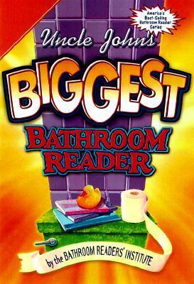 uncle john s ultimate bathroom reader bathroom readers institute