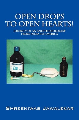 Open Drops to Open Hearts!: Journey of an Anesthesiologist from India to America