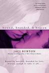Bound, Branded, & Brazen