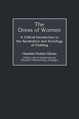 The Dress of Women: A Critical Introduction to the Symbolism and Sociology of Clothing